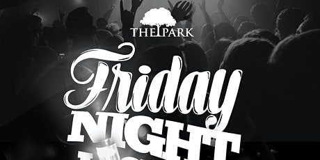 Park Friday's! Dinner + Nightlife Guestlist (@JustCarrington) tickets