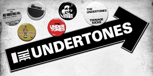 THE UNDERTONES - Monday April 13 - 7:00 PM - $ 35 Tickets