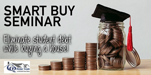 SmartBuy Seminar - Eliminate Student Debt While Buying a House!