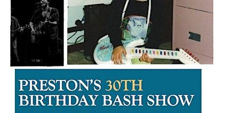 Preston's 30th Birthday Bash Show! tickets