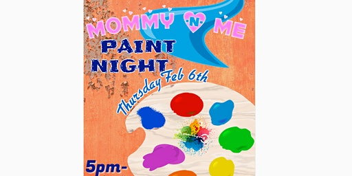 Mommy & Me Paint Night hosted by Artist by Night