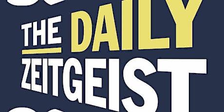 The Daily Zeitgeist tickets