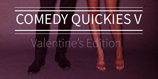 Comedy Quickies V - Valentine's Edition