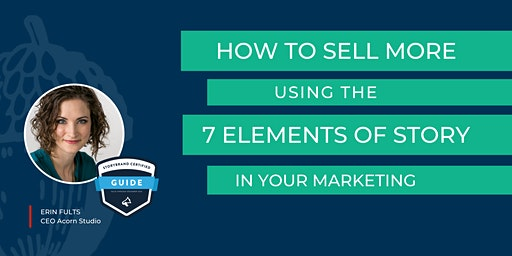 How to Sell More Using the 7 Elements of Story in Your Marketing