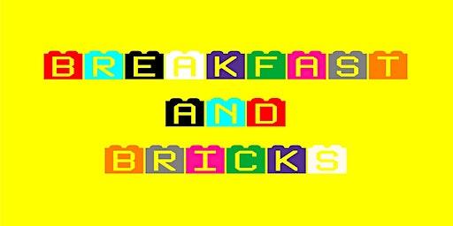 Breakfast and Bricks
