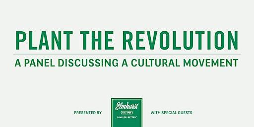 Plant the Revolution: A Cultural Movement
