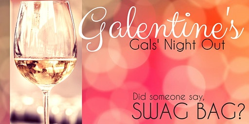 3rd Annual Galentine's- Gals' Night Out!