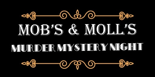 Mob's & Moll's Murder Mystery Night