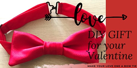 DIY VALENTINE'S GIFT - BOW TIE tickets