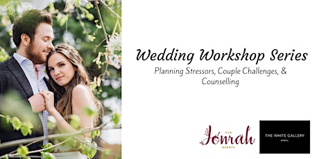 Wedding Workshop Series: Planning Stressors, Couple Challenges, & Marriage Preparation tickets