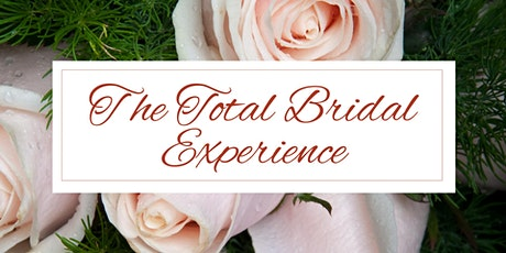 The Total Bridal Experience tickets