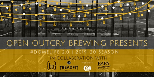 February 2020 #DomeLife 2.0 - An Open Outcry Brewing Rooftop Beer Garden Experience