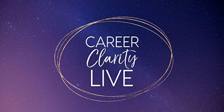 Career Clarity LIVE tickets