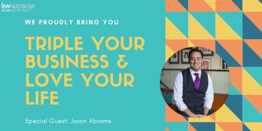 Triple Your Business & Love Your Life with Jason Abrams