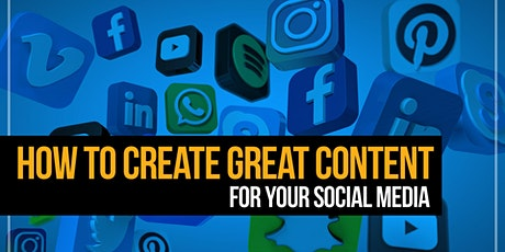 Social Media Class: How to Create Great Content tickets