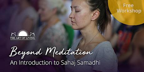 Beyond Meditation - An Introduction to Sahaj Samadhi in Brentwood tickets