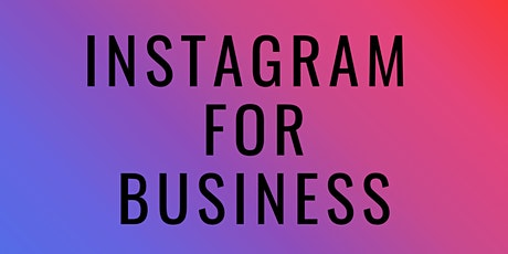 INSTAGRAM FOR BUSINESS tickets
