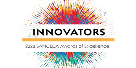 Innovators: 2020 SAMCEDA Awards of Excellence tickets