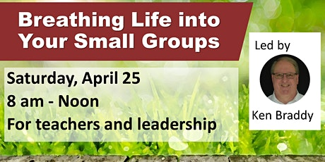 Breathing Life into your small groups - a training for leaders and teachers tickets