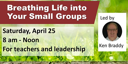 Breathing Life into your small groups - a training for leaders and teachers