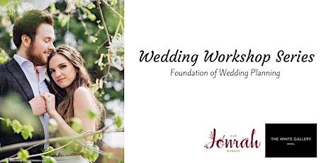 Wedding Workshop Series: Foundation of Wedding Planning  tickets
