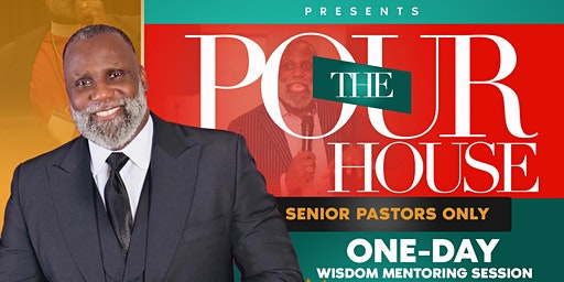 The POUR House.  One-Day Mentoring Session for Senior Pastors.