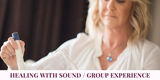 Healing with Sound, Group Experience FEBRUARY 2020