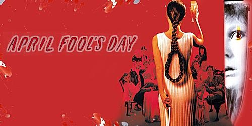 April Fools Day Screening, plus Q&A with Special Guest: Deborah Foreman
