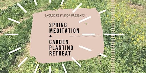Sacred Rest Stop's  Spring Meditation + Garden Planting Retreat