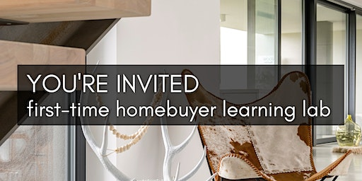 First-time Home Buyer Learning Lab