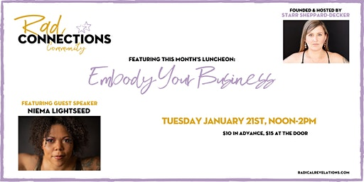 Rad Connections Luncheon: Embody Your Business (w/guest speaker Niema Lightseed)