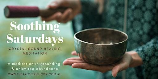 Soothing Saturdays  - Crystal Sound Healing & Meditation (Root Chakra)