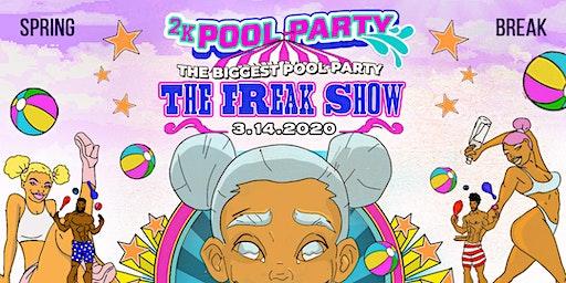 #2KPoolParty - The Freak Show (Spring Break Weekend 2020)