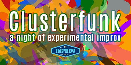 Clusterfunk: A Night of Experimental Improv tickets