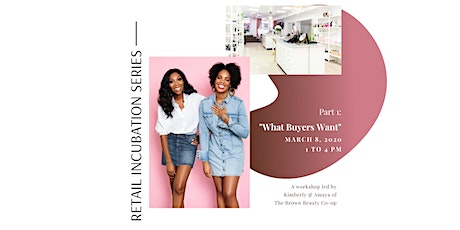 The Brown Beauty Co-op Retail Incubation Workshop Series- Part 1 tickets