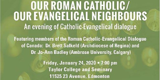 Our Roman Catholic/Our Evangelical Neighbours: An Evening of Catholic-Evangelical Dialogue