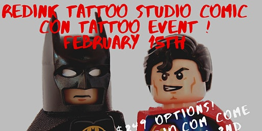 COMIC CON THEMED $35 TATTOO EVENT!