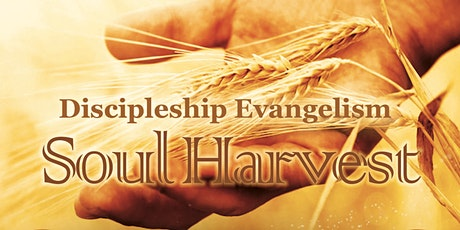 Soul Harvest  - Discipleship Evangelism Training tickets