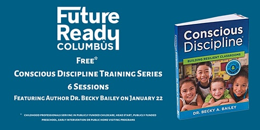 Future Ready Columbus  Conscious Discipline Training Series