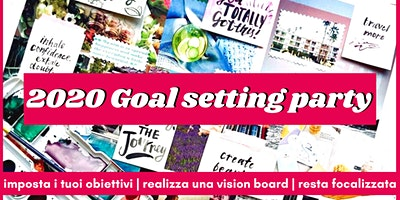 Goal Setting Party 2020   Definisci i tuoi obiettivi per il nuovo anno