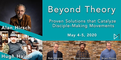 Beyond Theory: Proven Solutions that Catalyze Disciple-Making Movements tickets
