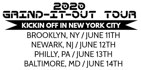 2020 GRIND-IT-OUT TOUR BROOKLYN EDITION tickets