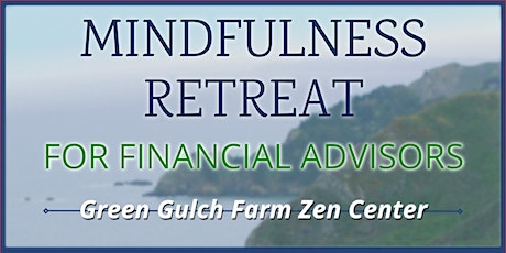 2020 The Mindful Advisor at Green Gulch tickets