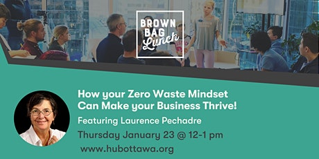 Brown Bag Lunch: How Your Zero Waste Mindset Can Make Your Business Thrive! tickets