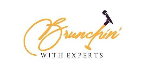 Brunchin' With Experts: Level Up Networking Brunch  tickets