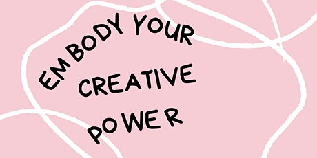Embody Your Creative Power tickets