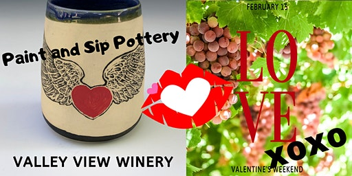 Paint & Sip Pottery at Valley View Winery! ***VALENTINES Weekend***
