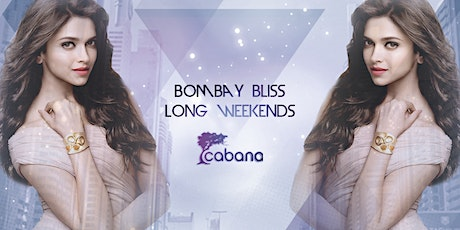 Bombay Bliss Long Weekends at Cabana Lounge tickets