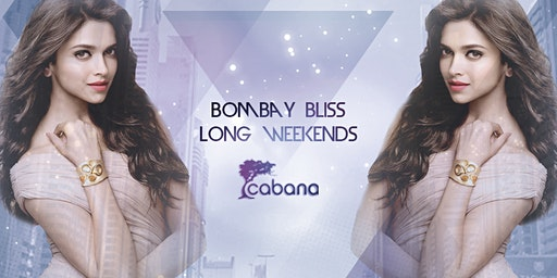 Bombay Bliss Long Weekends at Cabana Lounge