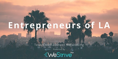 Tech & Entertainment Networking Event -  Almost At Capacity! tickets